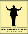 The Mr. Holland's Opus Foundation